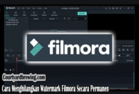 Cara Menghilangkan Watermark Filmora Secara Permanen 2021