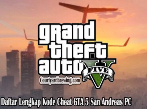 Daftar Lengkap Kode Cheat GTA 5 San Andreas PC