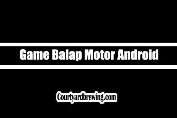 Game Balap Motor Android