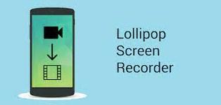 Aplikasi Lollipop Screen Recorder